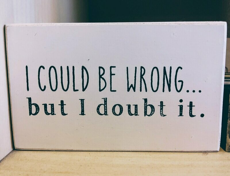 I Could Be Wrong... Quote Block
