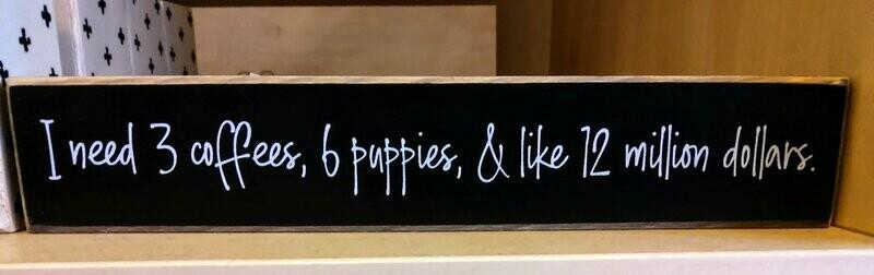 I Need Three Puppies Quote Block