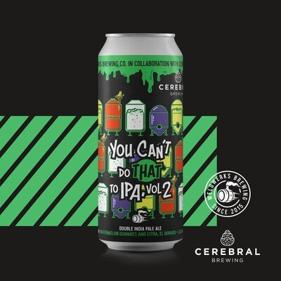 Weldwerks You Can't Do That to IPA Vol. 2