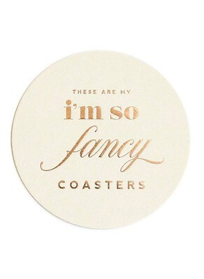 Im So Fancy- Coasters