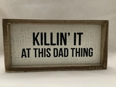 Box Sign - Killin' It at This Dad Thing