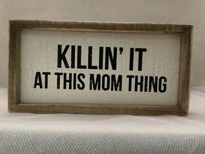 Box Sign - Killin' It at This Mom Thing