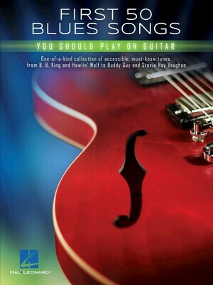 First 50 Blues Songs You Should Play on Guitar - HL 00235790