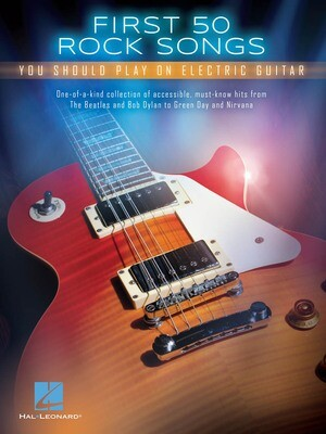 First 50 Rock Songs You Should Play on Electric Guitar - HL 00131159