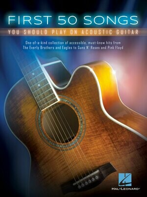 First 50 Songs You Should Play on Acoustic Guitar - HL 00131209