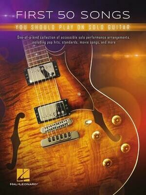First 50 Songs You Should Play on Solo Guitar - HL 00288843