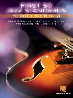First 50 Jazz Standards You Should Play on Guitar - HL 00198594