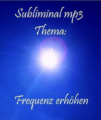 Subliminal: Frequenz erhöhen