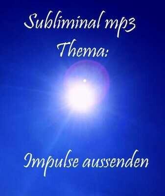 Subliminals: Impulse aussenden