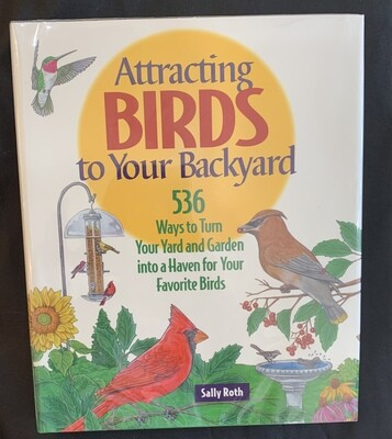 Attracting Birds To Your Backyard by Sally Roth