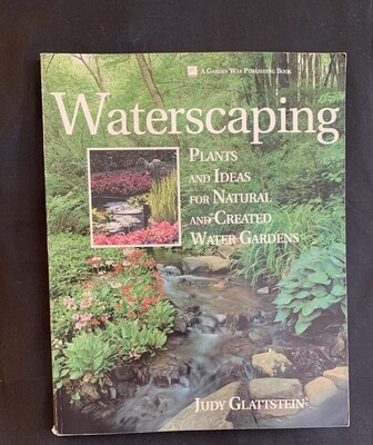 Waterscaping: Plants for Natural and Created Water Gardens