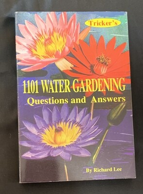 1101 Water Gardening Questions by Richard Lee