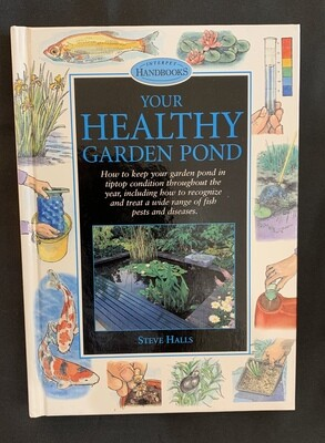 Your Healthy Garden Pond by Steve Halls