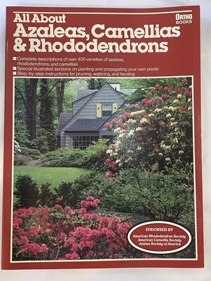 Ortho Books All About Azaleas, Camellias & Rhododendrons