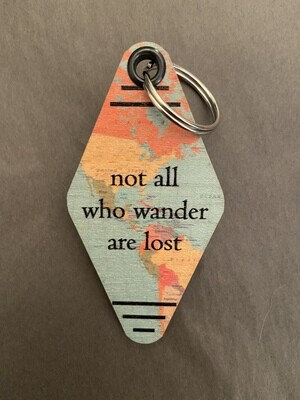 """Travel Keychain """" not all who wander are lots"""""""