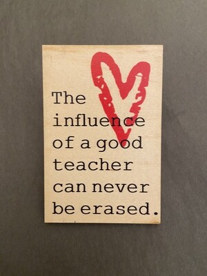 """Magnet """"The influence of a good teacher can never be erased"""""""