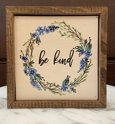 Be Kind With Wreath Wall Sign 6x6