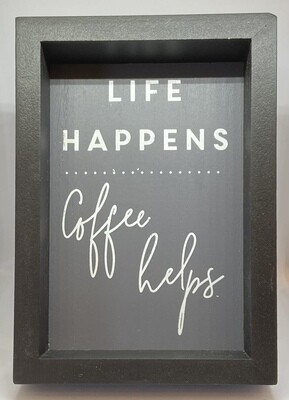 Life Happens Coffee Helps Wall Sign 5x7