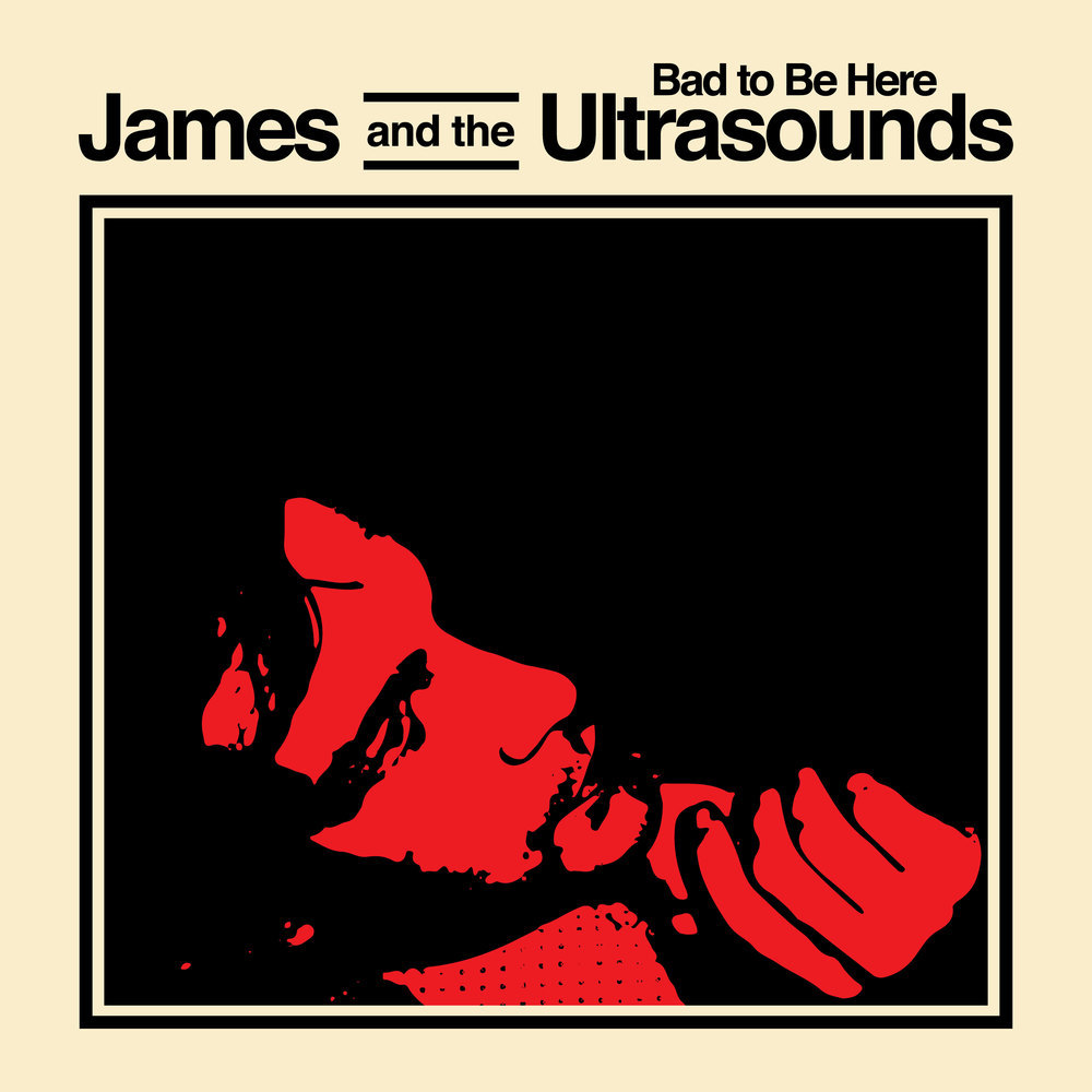 James and The Ultrasounds - Bad To Be Here LP 000000