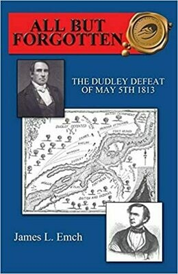 All But Forgotten: The Dudley Defeat of May 5th, 1813 HB