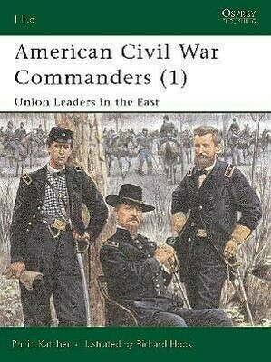 American Civil War Commanders Volume 1