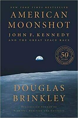 American Moonshot: John F. Kennedy & the Great Space Race By: Douglas Brinkley
