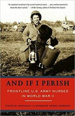 And If I Perish: Frontline US Army Nurses in World War II