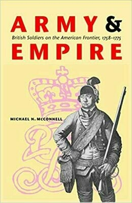 Army and Empire: British Soldiers on the American Frontier 1758-1775