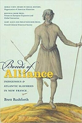 Bonds of Alliance: Indigenous and Atlantic Slaveries in New France