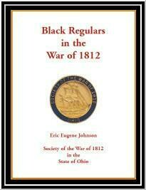 Black Regulars in the War of 1812: Society of the War of 1812 in the State of Ohio