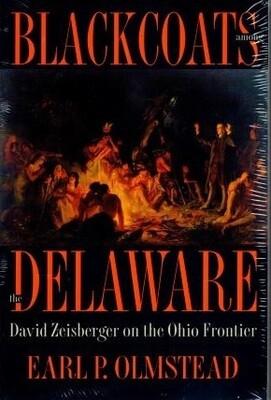Blackcoats Among the Delaware: David Zeisberger on the Ohio Frontier