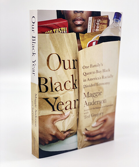 Our Black Year By: Maggie Anderson and Ted Gregory
