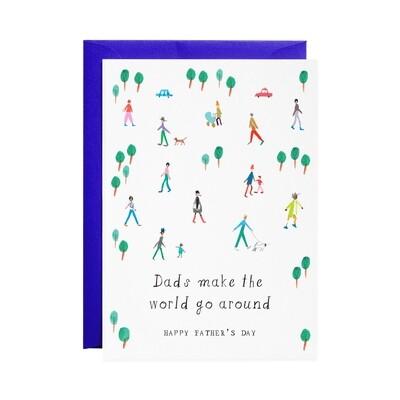 Greeting Card - Dads Make the World Go Around