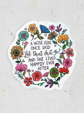 A Wise Girl Once Said Sticker
