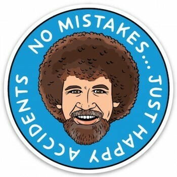 Die Cut Sticker: No Mistakes Just Happy Accidents