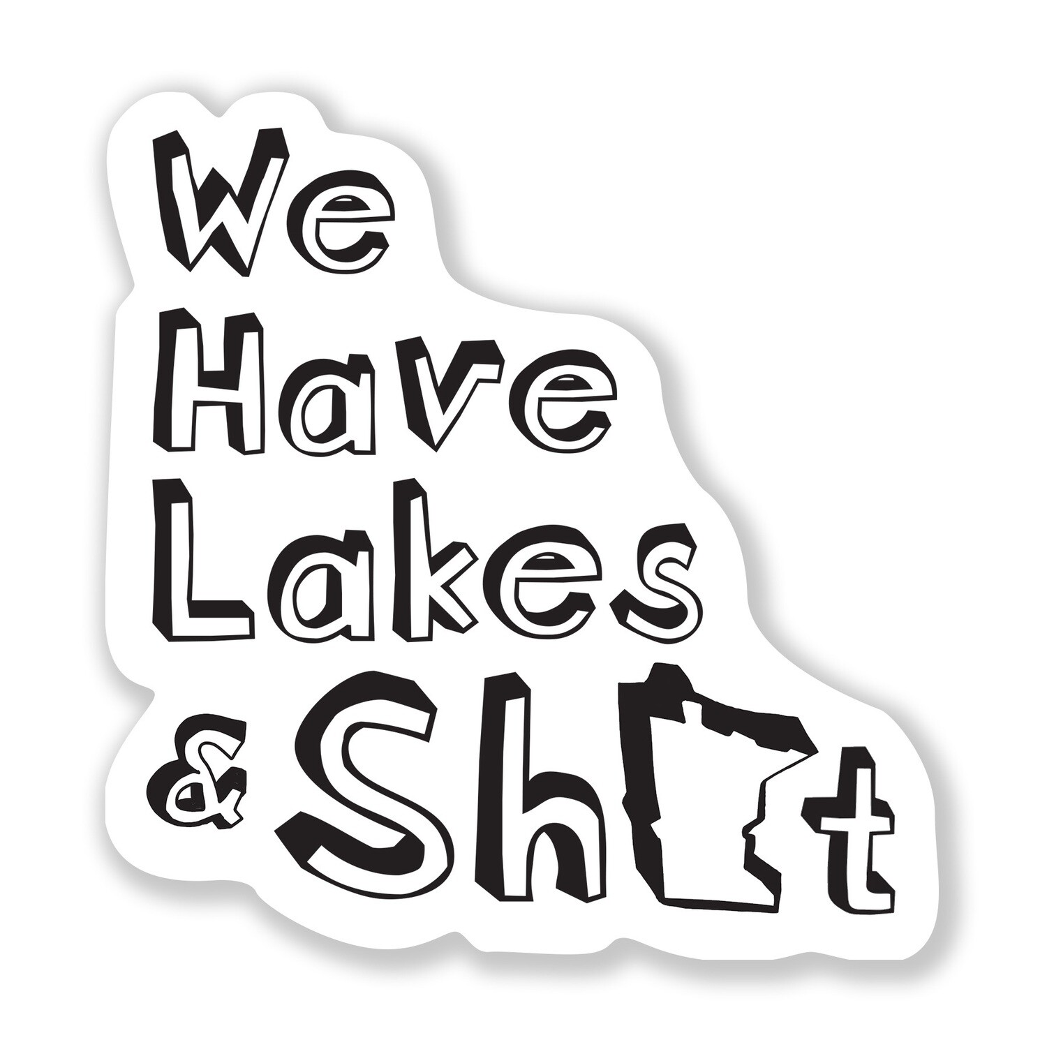We Have Lakes - MN Sticker