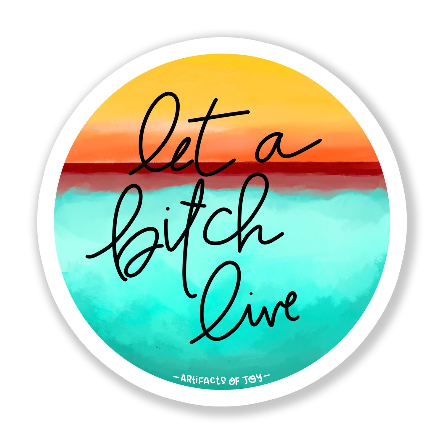 Let a Bitch Live Sticker