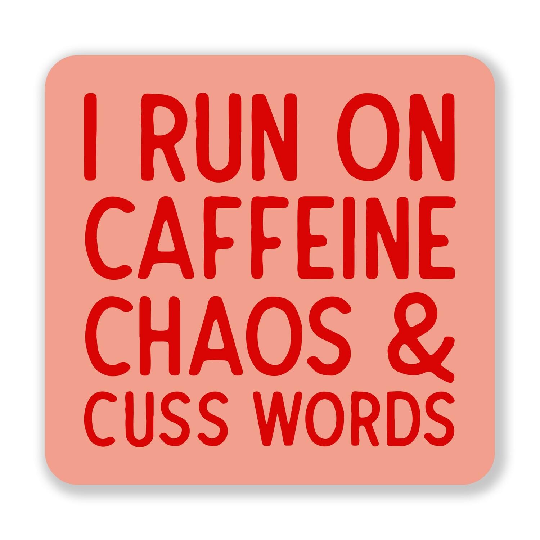 Caffeine, Chaos and Cuss Words Sticker
