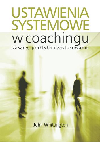 John Whittington Ustawienia systemowe w coachingu