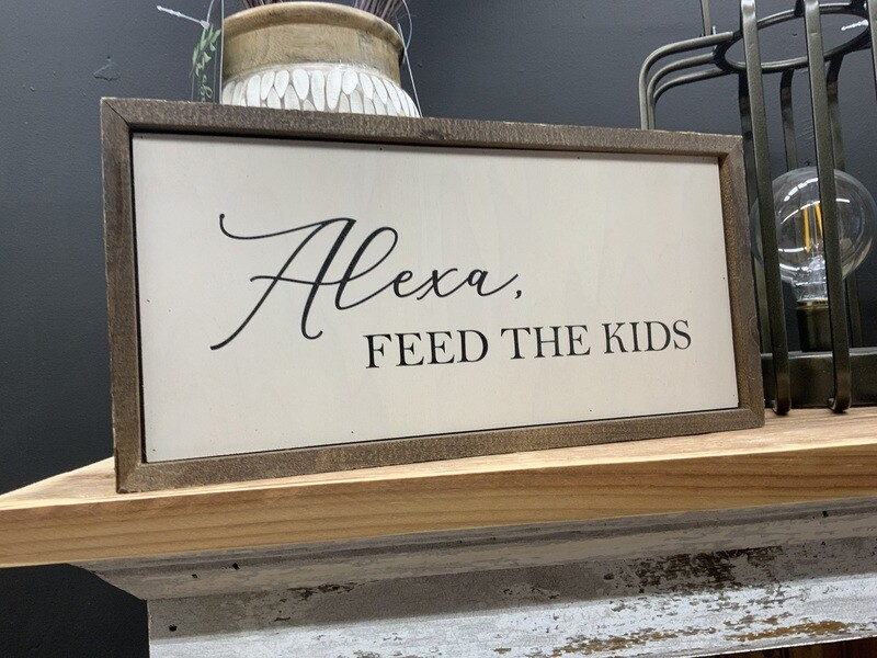 12x6 Alexa feed the kids