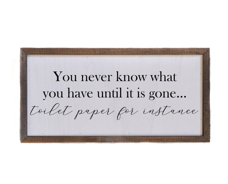 12x6 you never know what you have-toilet paper