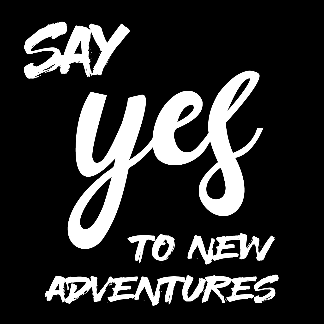 Say YES to New Adventures 00023