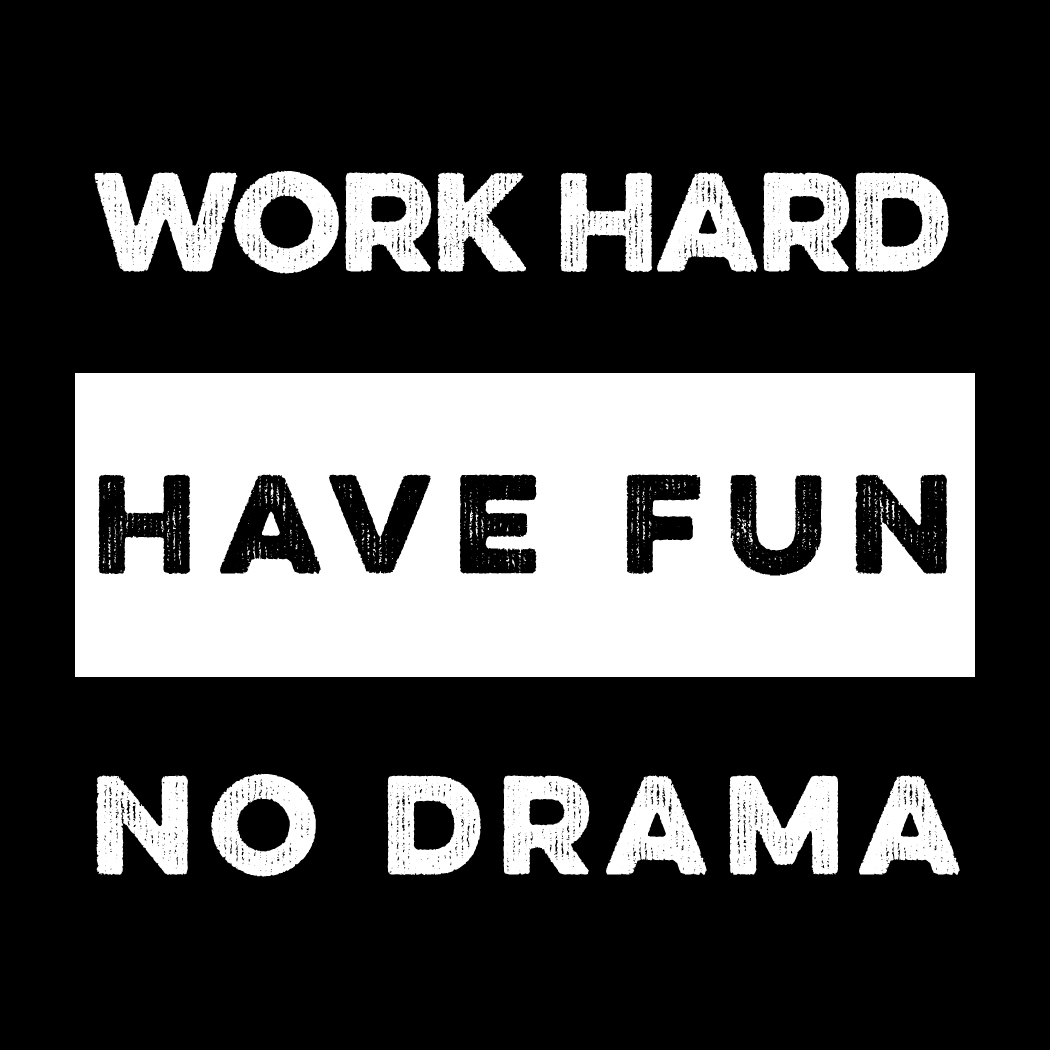 Work Hard Have Fun No Drama 00031
