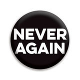NEVER AGAIN 1″ Pin – FREE SHIPPING!