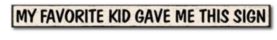 My Word 72711 My Favorite Kid Gave Me This Sign