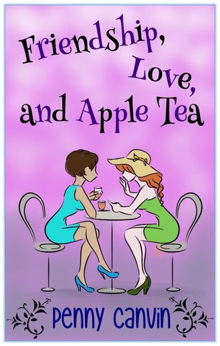 Friendship, Love and Apple Tea 978-0-9930820-0-9