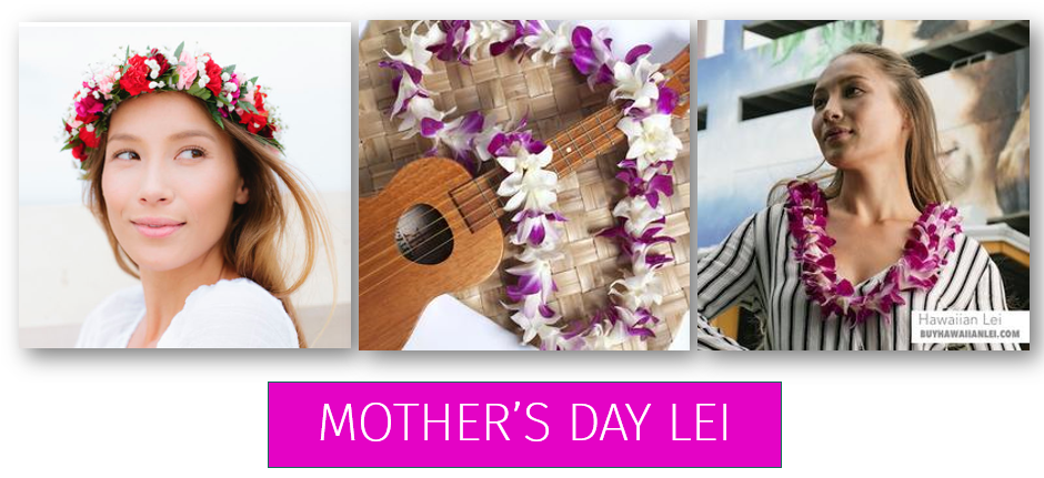 Mother's Day Leis - Hawaiian Leis