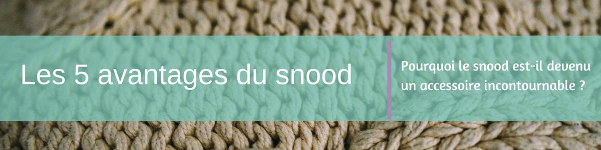 avantages du snood