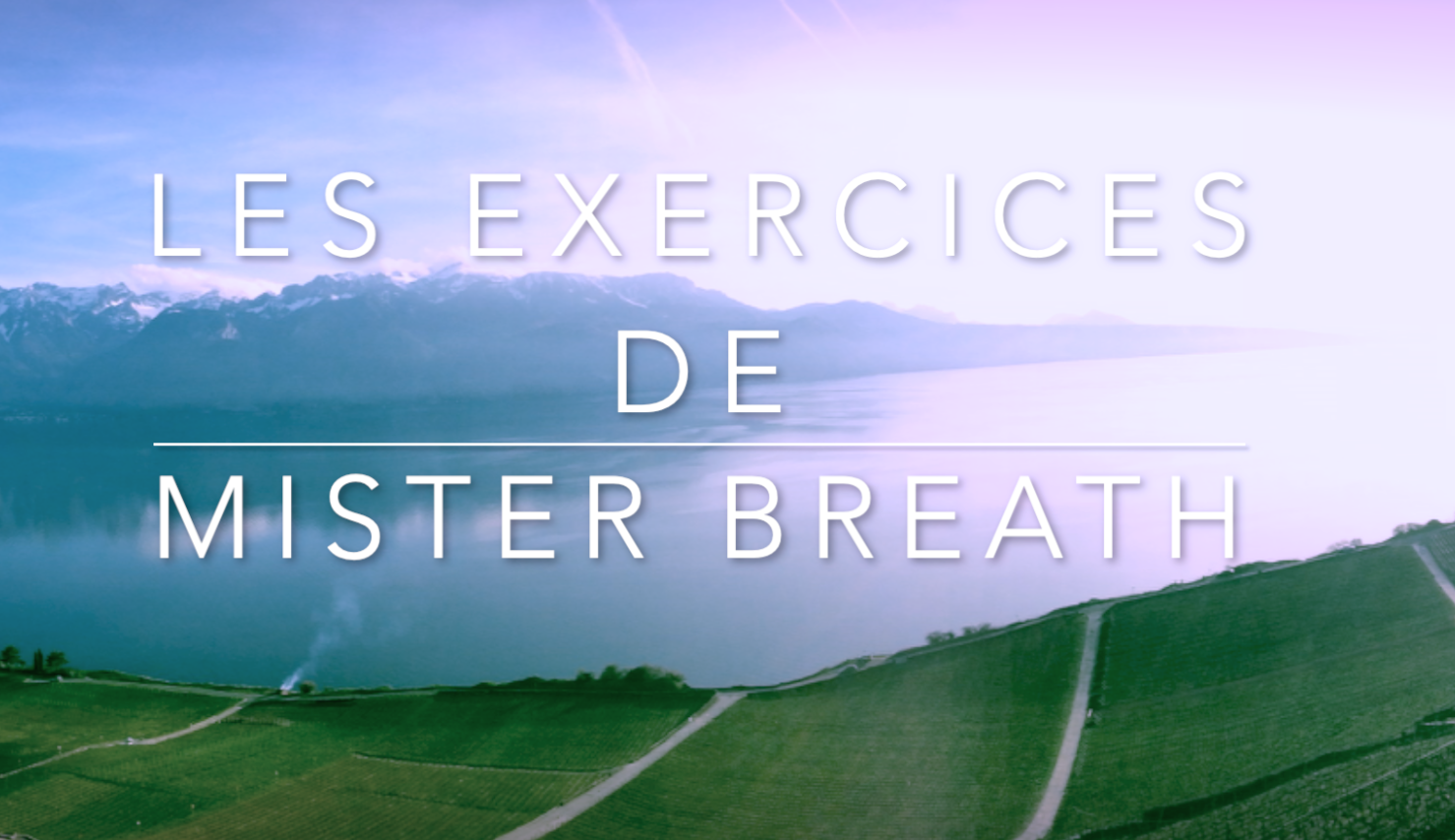 Les exercices videos de MIster Breath