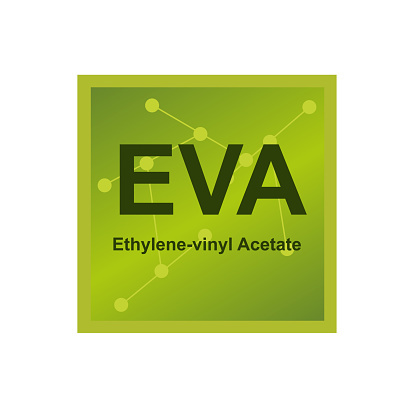 Ethylene Vinyl Acetate (EVA)